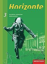 Horizonte - Geschichte Gymnasium Niedersachsen: Ausgabe 2008: Schülerband 3 - 9./10. Schuljahr