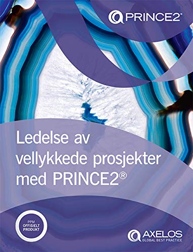 Ledelse av vellykkede prosjekter med PRINCE2® (Norwegian Edition)