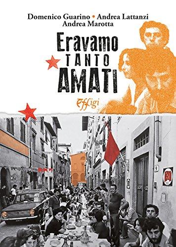 Eravamo tanto amati. La sinistra italiana verso i 30 anni dalla Bolognina (Nuovi saggi) por Domenico Guarino