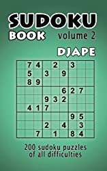 Sudoku book: 200 Sudoku puzzles of all difficulties: Volume 2