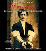 The Secret Life of Houdini: The Making of America's First Superhero by William Kalush (2006-10-31)