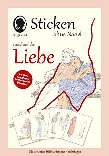 Sticken ohne Nadel rund um die Liebe: Die beliebten Stickkarten aus Kindertagen - für die Aktivierung älterer Menschen neu entdeckt! -