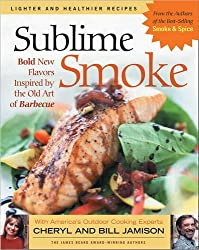 Sublime Smoke: Bold New Flavors Inspired by the Old Art of Barbecue by Cheryl Jamison (2004-02-25)