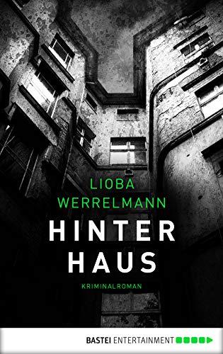 Buchseite und Rezensionen zu 'Hinterhaus: Kriminalroman (Berlin-Krimi 1)' von Lioba Werrelmann