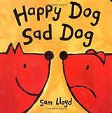 Happy Dog, Sad Dog