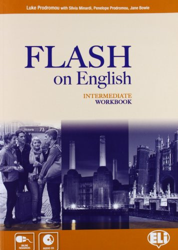 Flash on english. Intermediate. Workbook. Con espansione online. Con CD Audio. Per le Scuole superiori: 3
