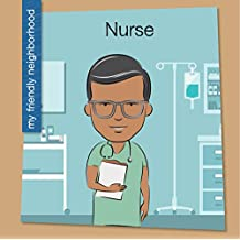 Nurse (My Early Library: My Friendly Neighborhood)
