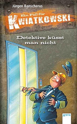 Detektive küsst man nicht: Ein Fall für Kwiatkowski