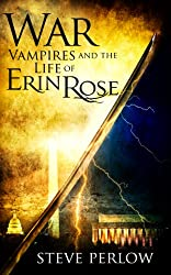 War (Vampires and the Life of Erin Rose Book 4)