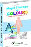 Magic Therapy of Colours: Holistic Healing Through Colours