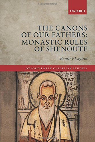 The Canons of Our Fathers (Oxford Early Christian Studies)