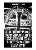 Einführung in das Gesamtgebiet des Okkultismus vom Altertum bis zur Gegenwart - Manfred Kyber