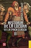 Historia de la locura en la época clásica, II: 2 (Breviarios)