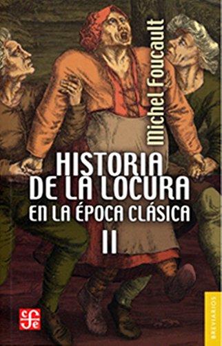 Historia de la locura en la época clásica, II: 2 (Breviarios) por Michel Foucault