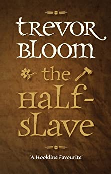 The Half-Slave by [Bloom, Trevor]