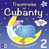 Kuschelzeit (Traumreise mit Cubanty 2): Gute Nacht Geschichte - Cubanty Kuscheltier