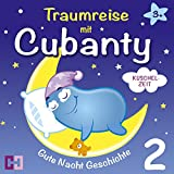 Kuschelzeit (Traumreise mit Cubanty 2): Gute Nacht Geschichte
