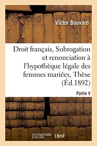 Droit français, Subrogation et renonciation à l'hypothèque légale des femmes mariées, Thèse