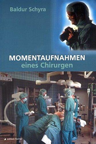 Momentaufnahmen eines Chirurgen. Biographische Erzählungen. (edition fischer)