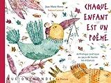 Chaque enfant est un poème : Anthologie poétique au pays de toutes les enfances