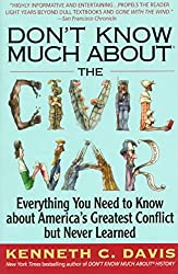 [(Don't Know Much about the Civil War : Everything You Need to Know about America's Greatest Conflict but Never Learned)] [By (author) Kenneth Davis] published on (March, 2011)