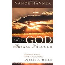 When God Breaks Through: Sermons on Revival by Vance Havner