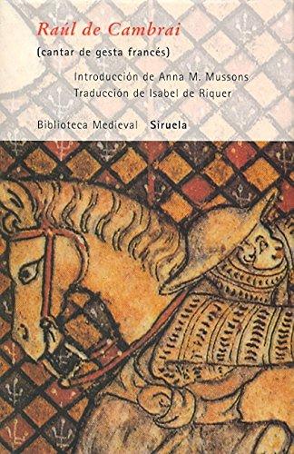 Raúl de Cambrai: (cantar de gesta francés) (Biblioteca Medieval) por Anónimo del siglo XII