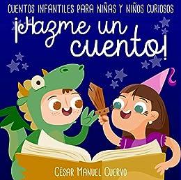 Hazme un cuento!: Cuentos infantiles para niñas y niños curiosos ...