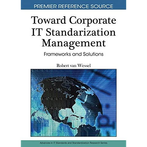 Toward Corporate It Standardization Management: Frameworks and Solutions (Premier Reference Source) by Robert Van Wessel (2010-02-01)