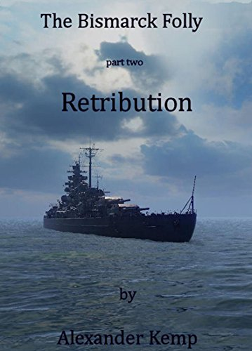 The bismarck folly part 2 retribution ebook alexander kemp the bismarck folly part 2 retribution by kemp alexander fandeluxe Document