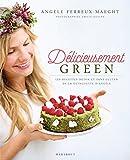Délicieusement green : Les recettes détox et sans gluten de la guiguette d'Angèle