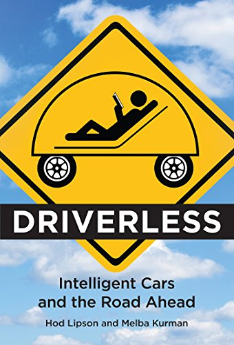 Driverless: Intelligent Cars and the Road Ahead (The MIT Press) (English Edition)