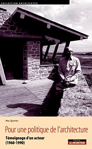 Pour une politique de l'architecture: Témoignage d'un acteur (1960-1990)