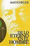 De lo eterno en el hombre: Traducción del alemán por Julián Marías y Javier Olmo (Ensayo)