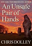 An Unsafe Pair of Hands by Chris Dolley