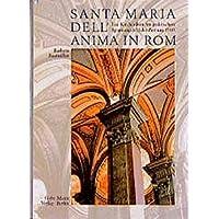 Santa Maria dell'Anima in Rom: Ein Kirchenbau im politischen Spannungsfeld der Zeit um 1500 : Aspekte einer historischen Architekturbefragung