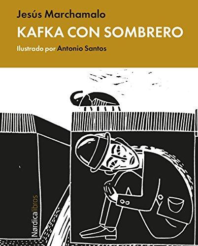 Kafka con sombrero (Ilustrados) par Jesús Marchamalo