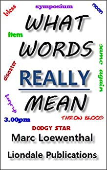 What Words Really Mean (English Edition) di [Loewenthal, Marc]