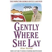 Gently Where She Lay (George Gently) by Alan Hunter (2013-11-21)
