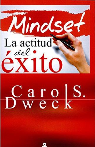 MINDSET LA ACTITUD DEL ÉXITO por CAROL DWECK
