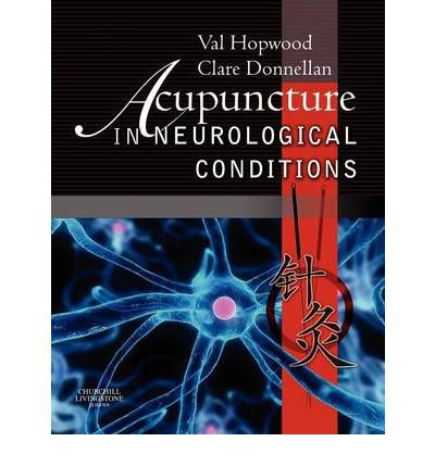 [ ACUPUNCTURE IN NEUROLOGICAL CONDITIONS ] Acupuncture in Neurological Conditions By Hopwood, Val ( Author ) Aug-2010 [ Hardcover ]