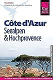 Reise Know-How Côte d´Azur, Seealpen und Hochprovence: Reiseführer für individuelles Entdecken - Ines Mache