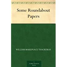 Some Roundabout Papers (English Edition)