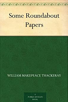 Some Roundabout Papers (English Edition) par [Thackeray, William Makepeace]
