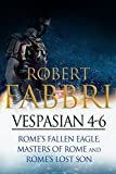 Vespasian 4-6: Perfect for fans of Ben Kane and Robert Low (Vespasian Bundle) (English Edition)