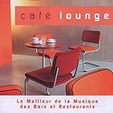 Cafe Lounge - Le Meilleur De La Musique Des Bars Et Restaurants