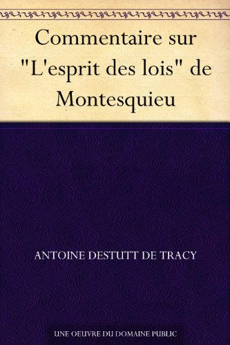 """Commentaire sur """"L'esprit des lois"""" de Montesquieu (French Edition)"""