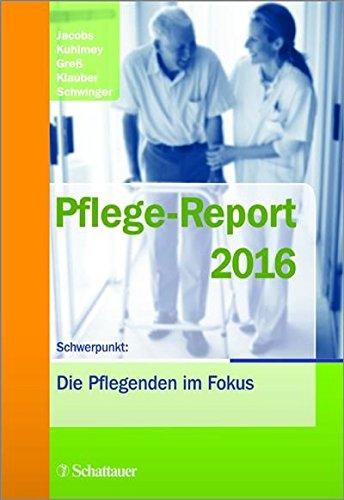 Pflege, Medizinische Versorgung (Pflege-Report 2016: Schwerpunkt: Die Pflegenden im Fokus)