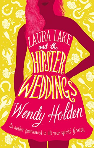 Laura Lake and the Hipster Weddings (The Laura Lake Series) by [Holden, Wendy]