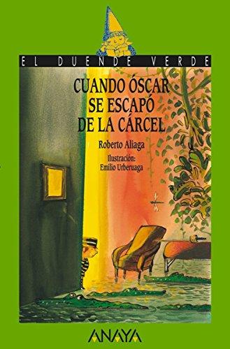 Cuando Óscar se escapó de la cárcel (Literatura Infantil (6-11 Años) - El Duende Verde)